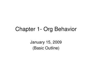 Chapter 1- Org Behavior