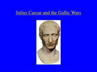 Julius Caesar and the Gallic Wars