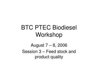 BTC PTEC Biodiesel Workshop