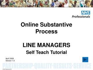 Online Substantive Process  LINE MANAGERS Self Teach Tutorial