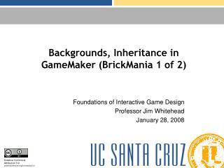 backgrounds, inheritance in gamemaker brickmania 1 of 2