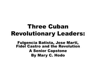 Three Cuban Revolutionary Leaders: