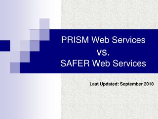 PRISM Web Services vs. SAFER Web Services
