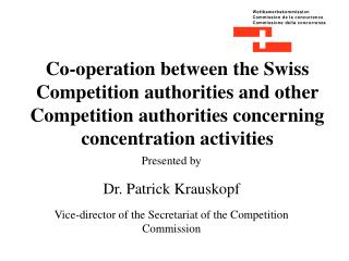 Co-operation between the Swiss Competition authorities and other Competition authorities concerning concentration activi