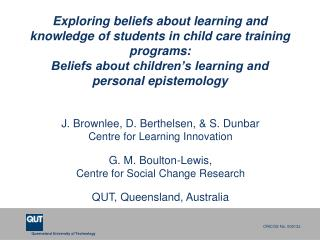Exploring beliefs about learning and knowledge of students in child care training programs:  Beliefs about children s le