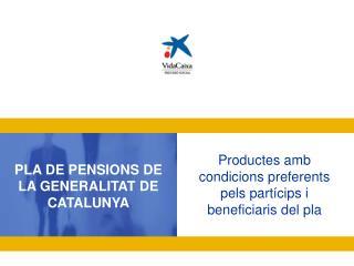 PLA DE PENSIONS DE LA GENERALITAT DE CATALUNYA