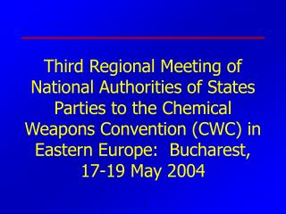 Third Regional Meeting of National Authorities of States Parties to the Chemical Weapons Convention CWC in Eastern Europ