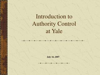 Introduction to Authority Control  at Yale