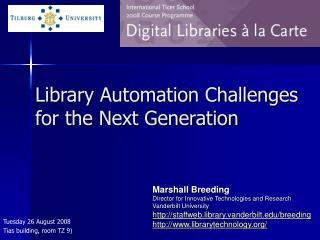 Library Automation Challenges for the Next Generation