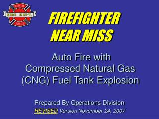 FIREFIGHTER NEAR MISS   Auto Fire with Compressed Natural Gas CNG Fuel Tank Explosion