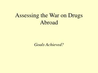 assessing the war on drugs abroad