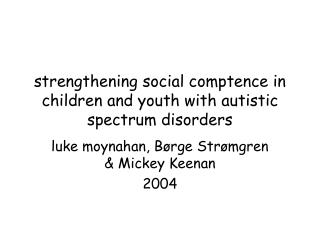 Strengthening social comptence in children and youth with autistic spectrum disorders
