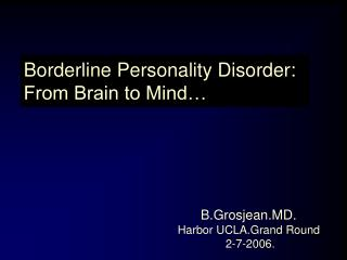 Borderline Personality Disorder: From Brain to Mind