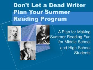 Don t Let a Dead Writer Plan Your Summer Reading Program