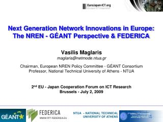 Next Generation Network Innovations in Europe:  The NREN - G ANT Perspective  FEDERICA
