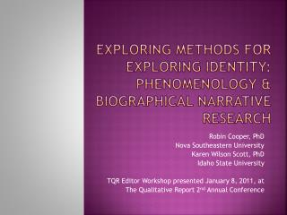 Exploring Methods for Exploring Identity: Phenomenology  Biographical Narrative Research