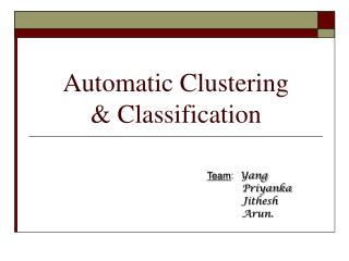Automatic Clustering         Classification