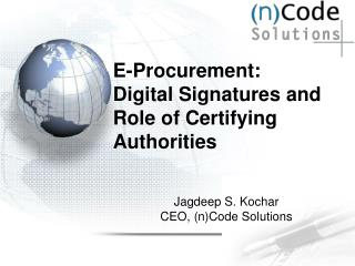 E-Procurement: Digital Signatures and Role of Certifying Authorities