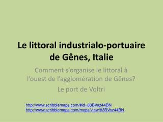 Le littoral industrialo-portuaire de G nes, Italie