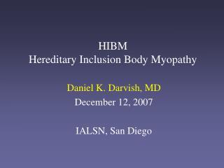HIBM Hereditary Inclusion Body Myopathy