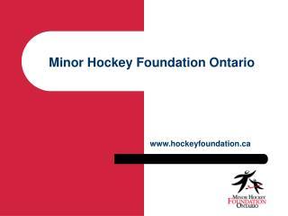 Minor Hockey Foundation Ontario