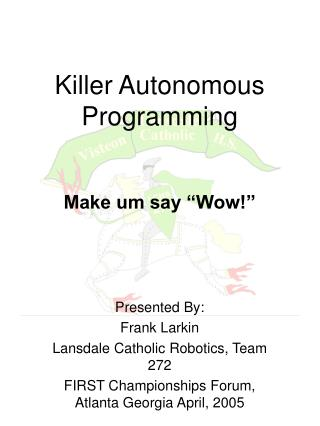 Killer Autonomous Programming