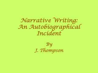 Narrative Writing: An Autobiographical Incident