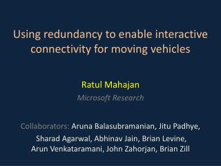 Using redundancy to enable interactive connectivity for moving vehicles