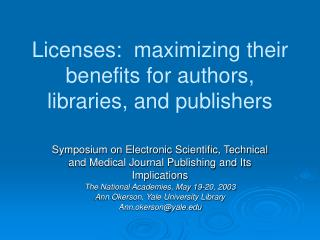 licenses:  maximizing their benefits for authors,  libraries, and publishers