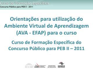 Orienta  es para utiliza  o do Ambiente Virtual de Aprendizagem AVA - EFAP para o curso   Curso de Forma  o Espec fica d