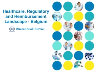 Healthcare, Regulatory and Reimbursement Landscape - Belgium