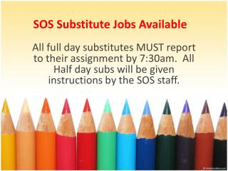 SOS Substitute Jobs Available