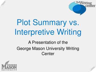 Plot Summary vs.  Interpretive Writing