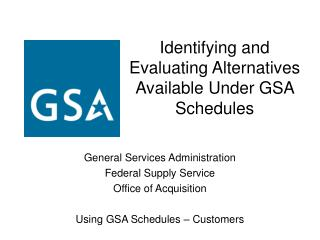Identifying and Evaluating Alternatives Available Under GSA Schedules