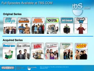 Full Episodes Available at TBS