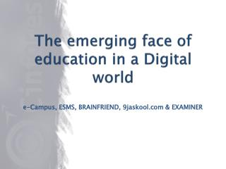 The emerging face of education in a Digital world