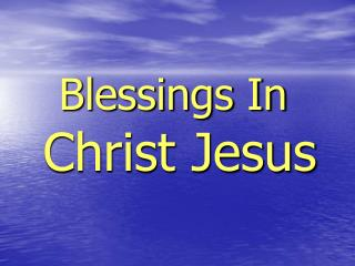 Blessings In  Christ Jesus