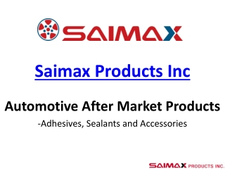 Saimax - An Automotive Adhesive and Sealants Manufacturer