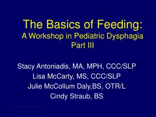 The Basics of Feeding: A Workshop in Pediatric Dysphagia Part III