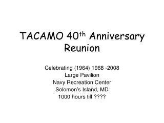 tacamo 40th anniversary
