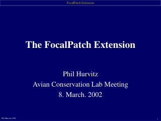 Phil Hurvitz Avian Conservation Lab Meeting 8. March. 2002