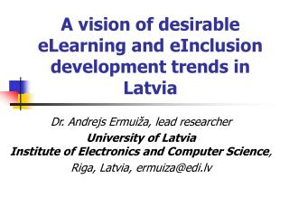A vision of desirable eLearning and eInclusion development trends in Latvia