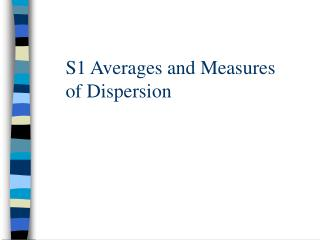 S1 Averages and Measures of Dispersion
