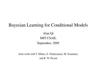 Bayesian Learning for Conditional Models
