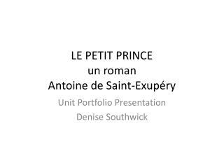 LE PETIT PRINCE un roman  Antoine de Saint-Exup ry