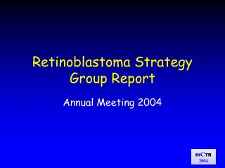Retinoblastoma Strategy Group Report