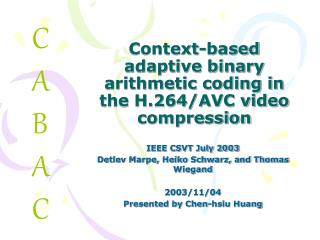 Context-based adaptive binary arithmetic coding in the H.264