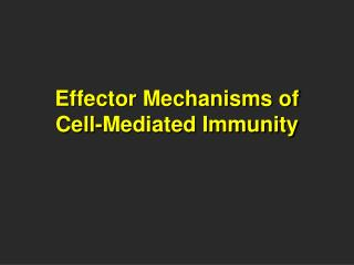 Effector Mechanisms of Cell-Mediated Immunity