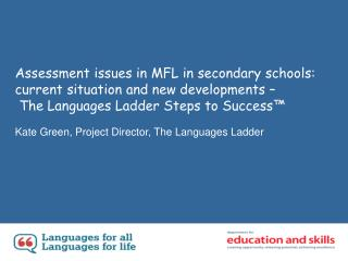 Assessment issues in MFL in secondary schools: current situation and new developments     The Languages Ladder Steps to