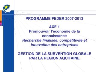 PROGRAMME FEDER 2007-2013 AXE